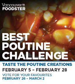 Vancouver Foodster Poutine Challenge